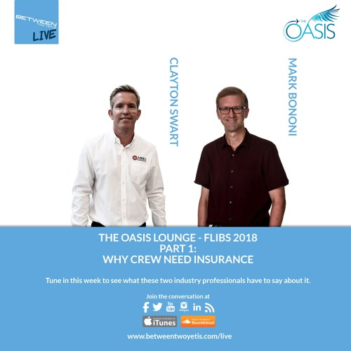 LIVE - OASIS LOUNGE 2018 - PART 1 - Why Crew Need Insurance