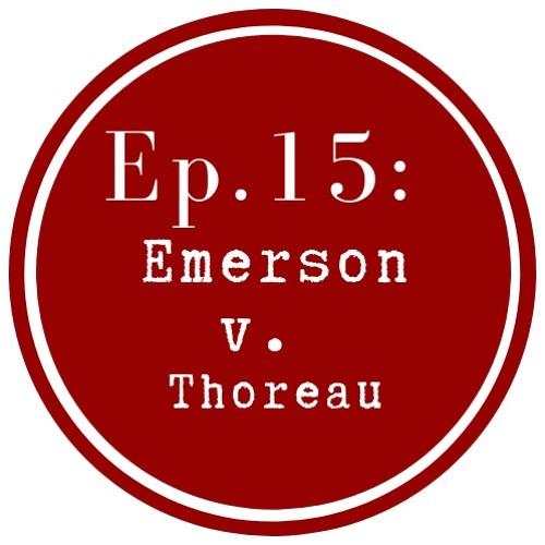 Get Lit Episode 15: Emerson v Thoreau