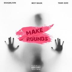 Make Rounds feat Moy Baun [Prod by Tank God]