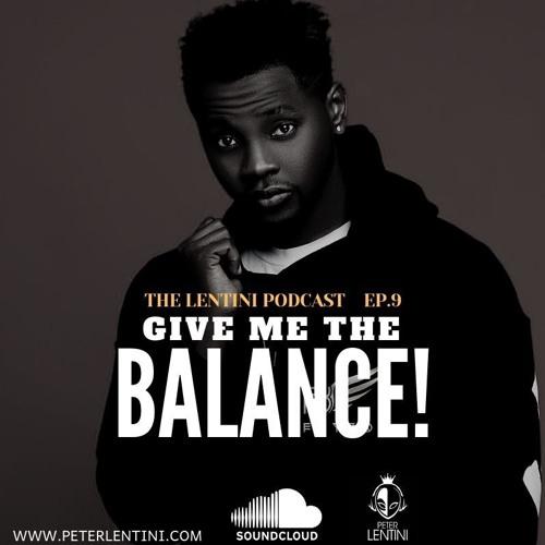 Give me the Balance  TLP EP.9