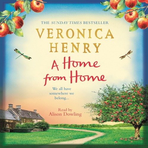 A Home From Home by Veronica Henry, read by Alison Dowling