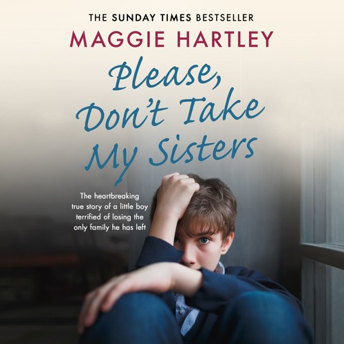 Please Don't Take My Sisters by Maggie Hartley, read by Penny MacDonald