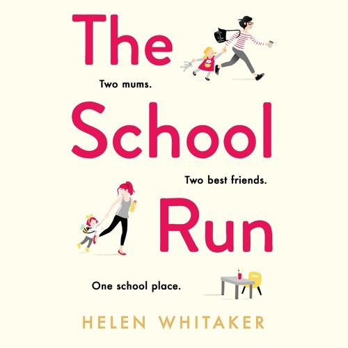 The School Run by Helen Whitaker, read by Emma Powell