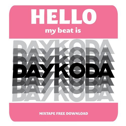 HELLO MY BEAT IS DAYKODA / MIXTAPE FREE DL
