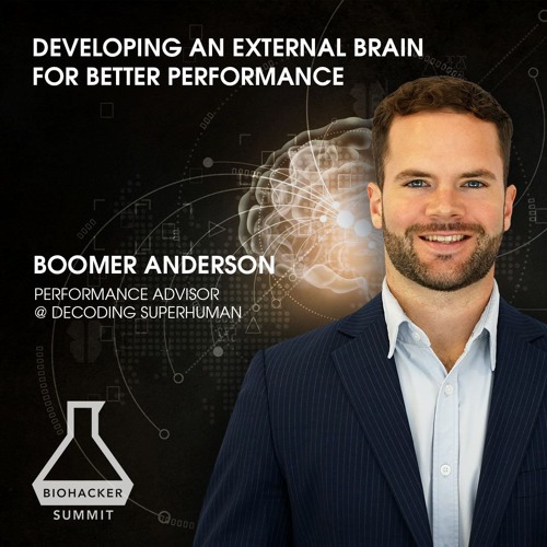Building an External Brain for Better Performance with Boomer Anderson