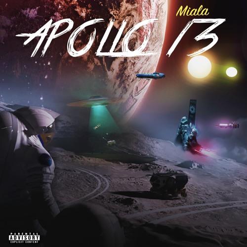 APOLLO 13 by MIALA (Mixtape)
