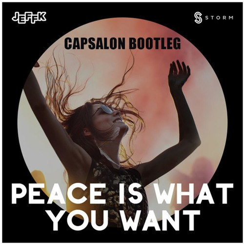 Jeff K - Peace Is What You Want (Capsalon Bootleg)