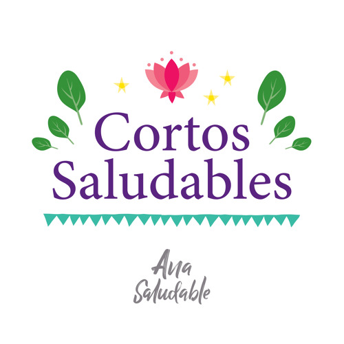 Podcast - Cortos saludables por Ana Saludable