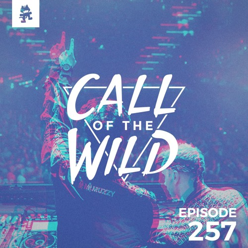 257 - Monstercat: Call of the Wild