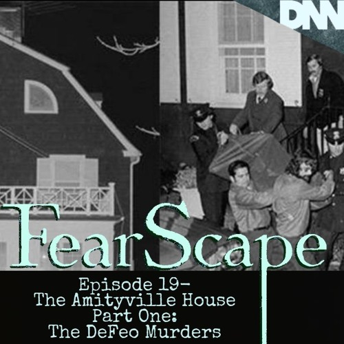 FearScape 19. The Amityville House Part One - The DeFeo Murders