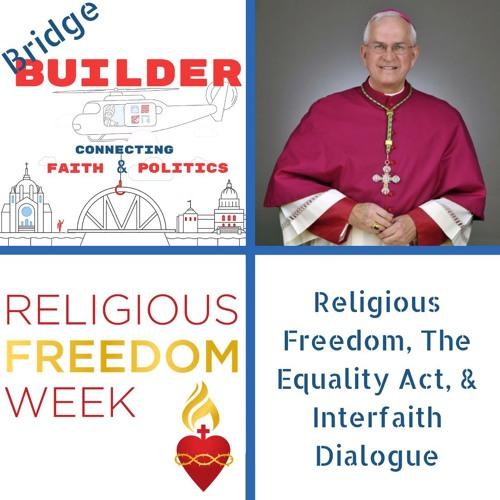 Archbishop Kurtz on religious freedom, The Equality Act, and interfaith dialogue