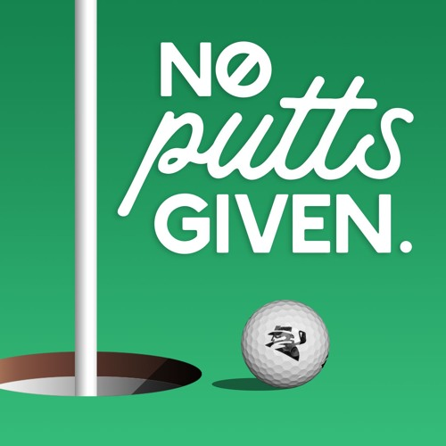 No Putts Given - Episode 9