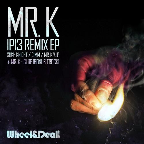 Mr.K - Glue [Wheel & Deal] - Premiere