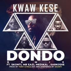 Kwaw Kese - Dondo Ft Skonti X Mr Eazi X Medikal X Sarkodie Prod Tony Gyngz MM By Skonti