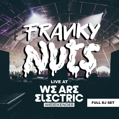 Franky Nuts @We Are Electric : Rampage Stage [Full Set]