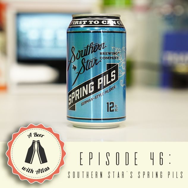 A Beer with Atlas #46 - Southern Star's Spring Pils