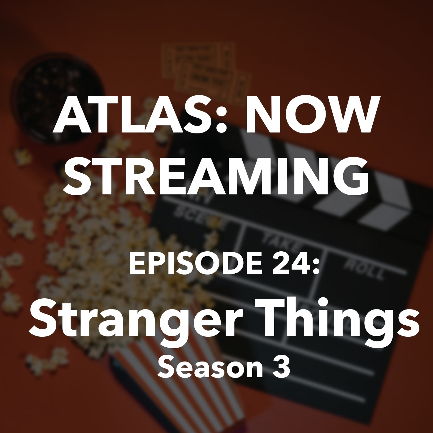 Stranger Things Season 3 - Atlas: Now Streaming Ep 24