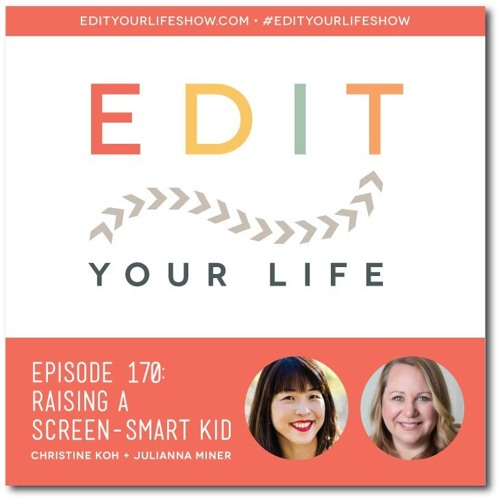 Episode 170: Raising A Screen-Smart Kid