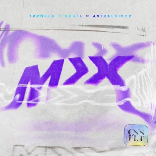 TVRNFLX, Kruel & AstralKid22 ‒ Mix (prod. ConspiracyFlat)
