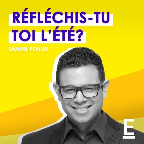 """""""Réfléchis-tu toi l'été?"""" - Entrevue avec Samuel Poulin"""