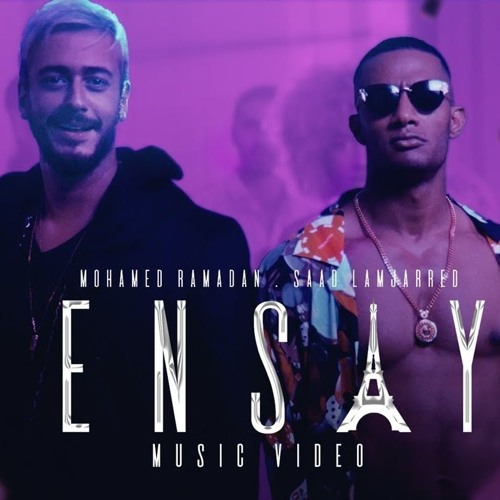 ????? - ???? ????? ???? ????? | Ensay - Mohamed Ramadan Ft. Saad Lamjarred