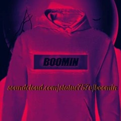 """""""Boomin' """" (Snippet)"""