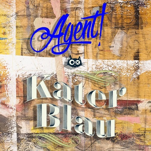 Agent! at KaterBlau Berlin 13.07.2019
