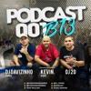 Download PODCAST 001 DO B13 [[ DJ'S DAVIZINHO O GREG E 2D ]] PART. KEVIN O CHRIS Mp3