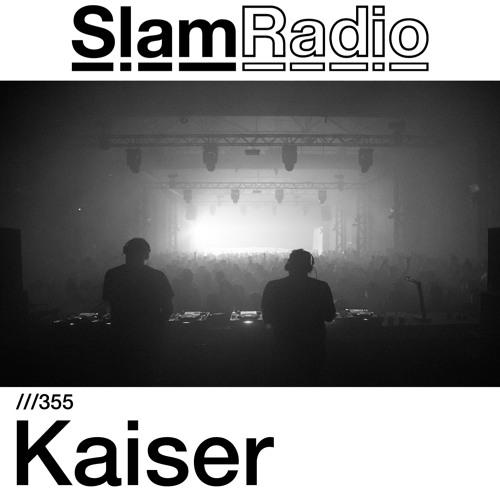 #SlamRadio - 355 - Kaiser