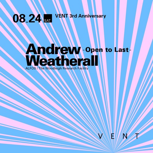 Andrew Weatherall VENT 3rd Anniversary Mix #1