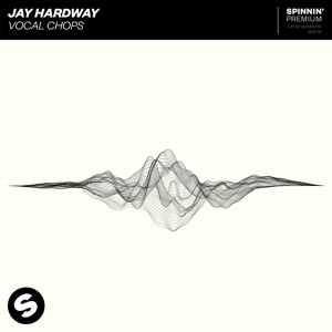 Jay Hardway - Vocal Chops [OUT NOW]