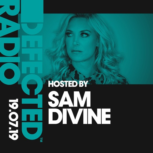 Defected Radio Show presented by Sam Divine - 19.07.19