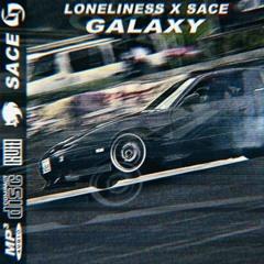 Loneliness x Sace - Galaxy