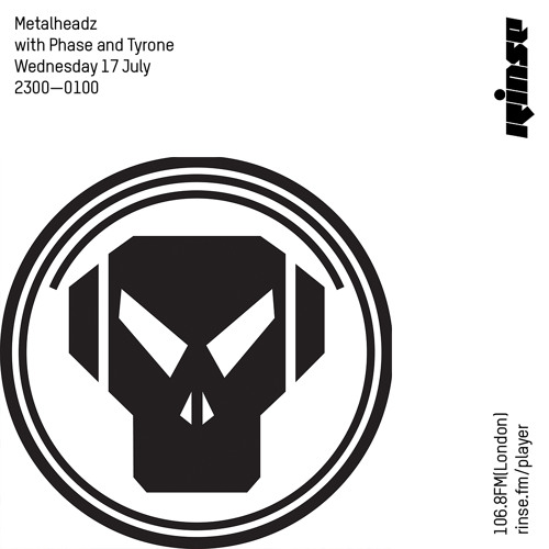 Metalheadz with Phase and Tyrone - 17th July 2019