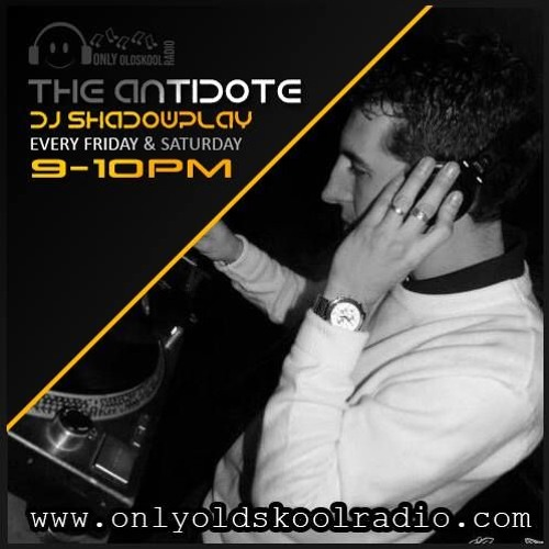 DJ Shadowplay - Friday Antidote - 12th July 2019