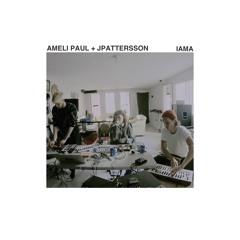 Ameli Paul + JPattersson - Iama