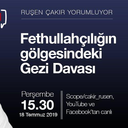 Ruşen Çakır: Fethullahçılığın gölgesindeki Gezi Davası