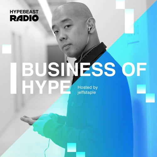 Business of HYPE with jeffstaple