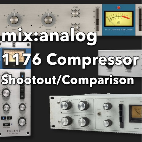 1176 Shootout/Comparison samples