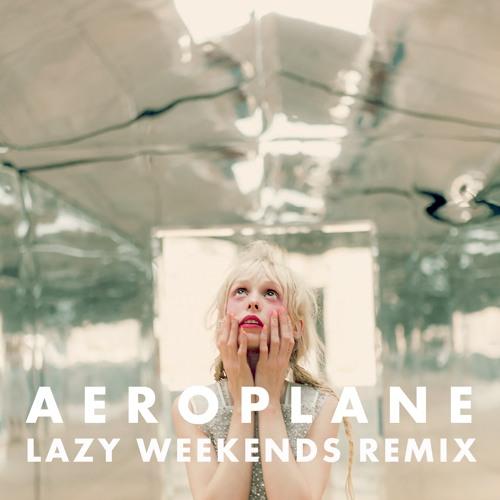 Aeroplane (Lazy Weekends Remix)