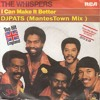 The Whispers - I Can Make It Better ( Djpats Mantestown Mix )free dl description