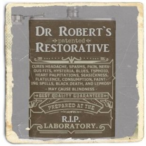 Dr Robert`s Remarkable Restorative ( with ScottC)