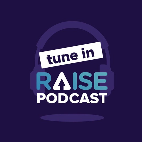 RAISE Podcast