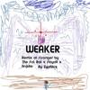 Weaker (Stronger by TheFatRat x Slaydit x Anjulie Remix)