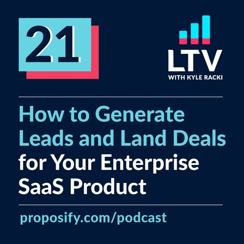 How to Generate Leads and Land Deals for Your Enterprise SaaS Product | Ep 21