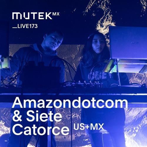 MUTEKLIVE173 - Amazondotcom & Siete Catorce