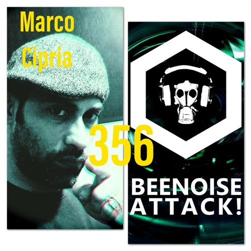 Beenoise Attack Episode 356 With Marco Cipria