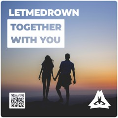 LETMEDROWN - Together With You