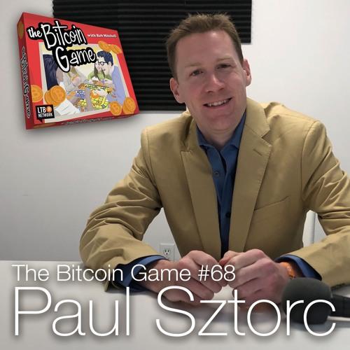 The Bitcoin Game #68: Paul Sztorc