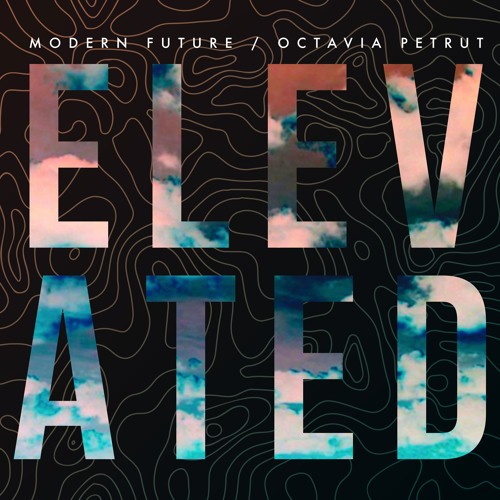 Elevated (feat. Octavia Petrut)